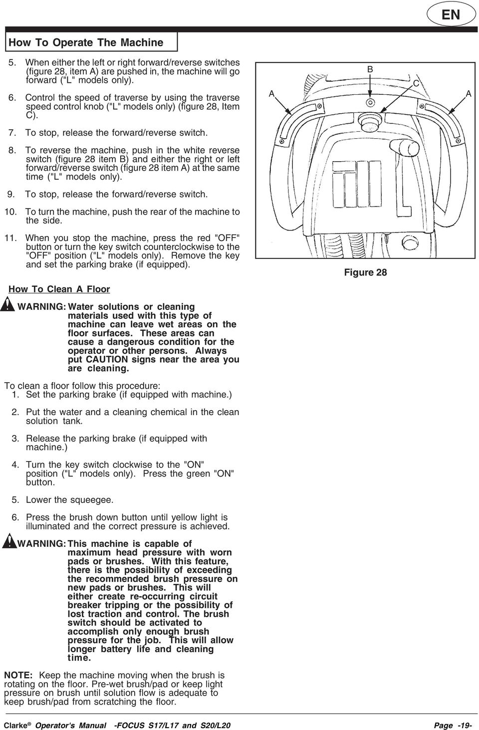 "To reverse the machine, push in the white reverse switch (figure 28 item B) and either the right or left forward/reverse switch (figure 28 item A) at the same time (""L"" models only). 9."