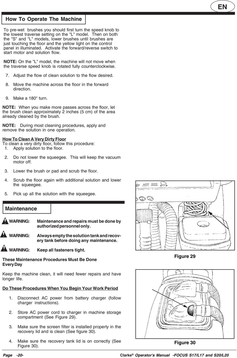 "Activate the forward/reverse switch to start motor and solution flow. NOTE: On the ""L"" model, the machine will not move when the traverse speed knob is rotated fully counterclockwise. 7."