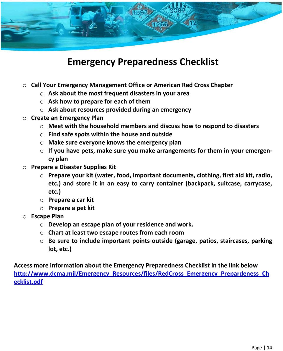 sure everyone knows the emergency plan o If you have pets, make sure you make arrangements for them in your emergency plan o Prepare a Disaster Supplies Kit o Prepare your kit (water, food, important