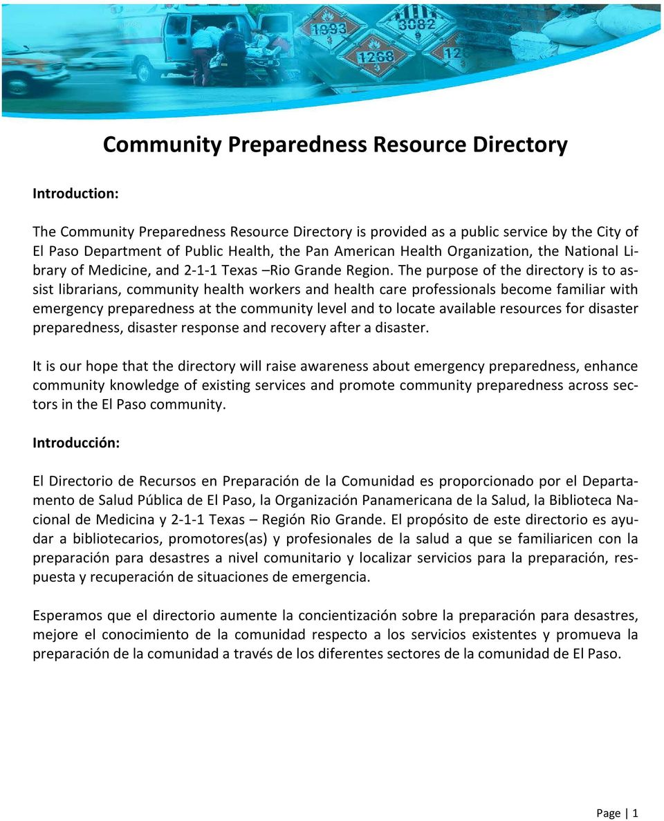 The purpose of the directory is to assist librarians, community health workers and health care professionals become familiar with emergency preparedness at the community level and to locate available