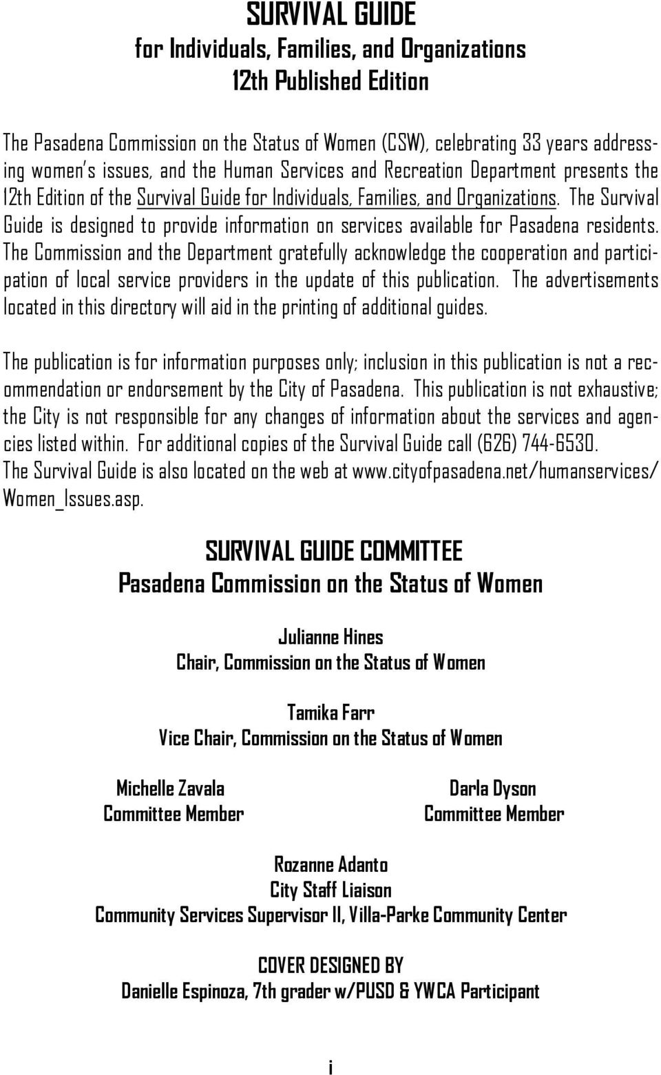 The Survival Guide is designed to provide information on services available for Pasadena residents.