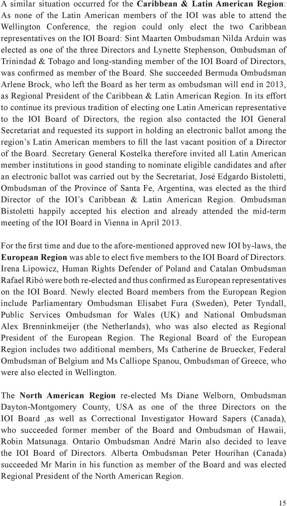 member of the IOI Board of Directors, was confirmed as member of the Board.