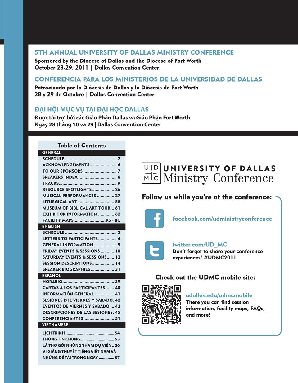Dallas và Giáo Phận Fort Worth Ngày 28 tháng 10 và 29 Dallas Convention Center Table of Contents General Schedule... 2 Acknowledgements... 6 To Our Sponsors... 7 Speakers Index... 8 Tracks.