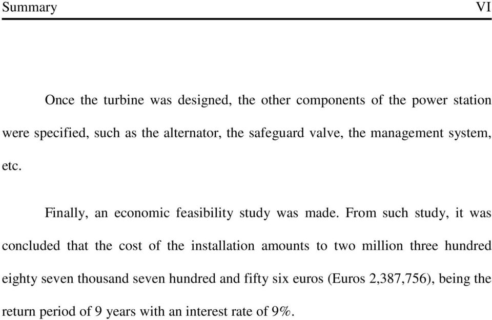 From such study, it was concluded that the cost of the installation amounts to two million three hundred eighty