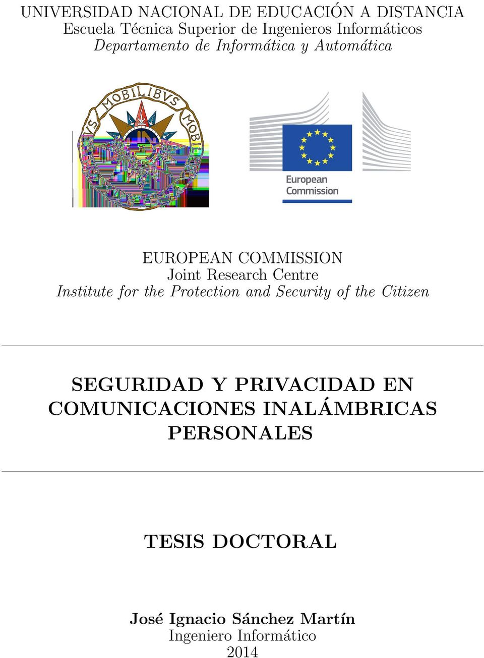 Institute for the Protection and Security of the Citizen SEGURIDAD Y PRIVACIDAD EN