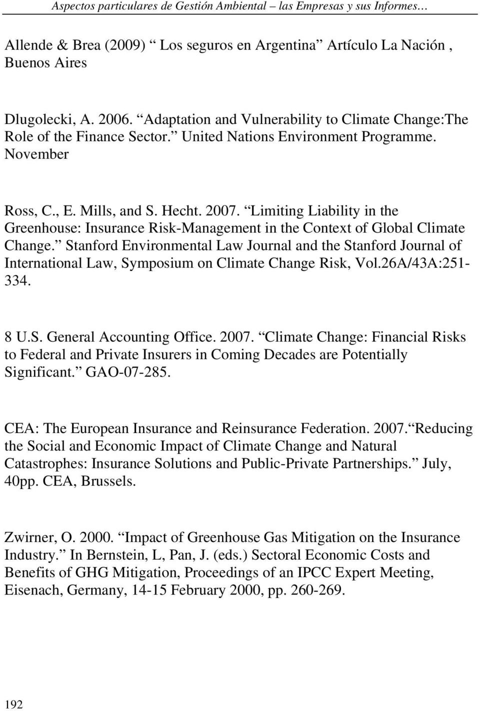 Limiting Liability in the Greenhouse: Insurance Risk-Management in the Context of Global Climate Change.