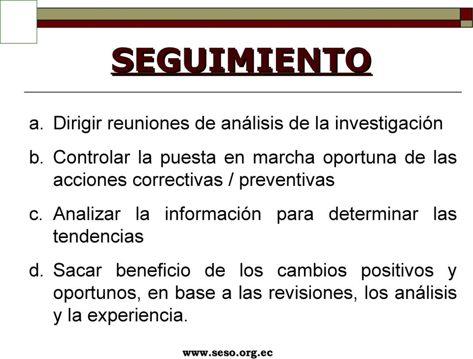 preventivas c. Analizar la información para determinar las tendencias d.