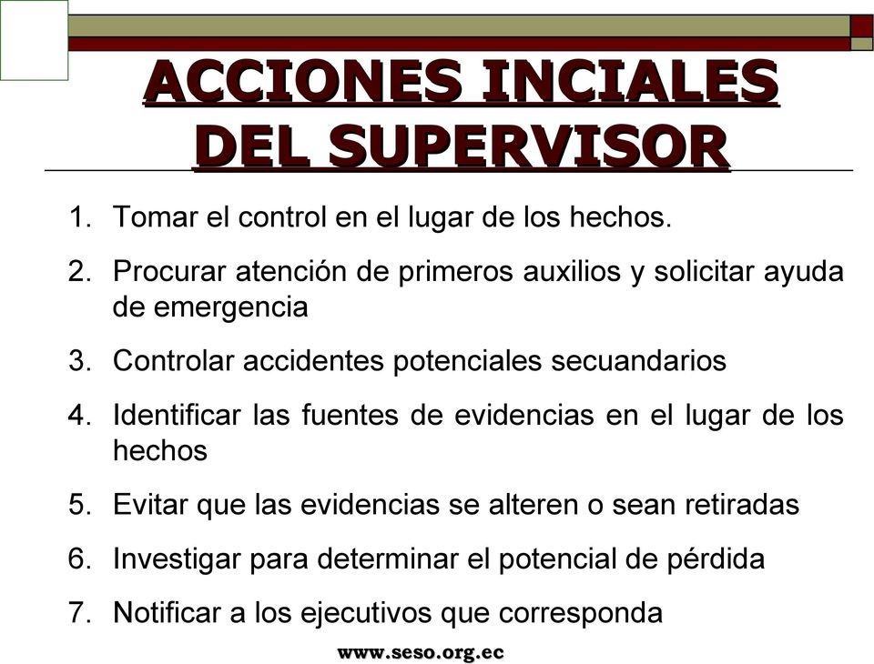 Controlar accidentes potenciales secuandarios 4.