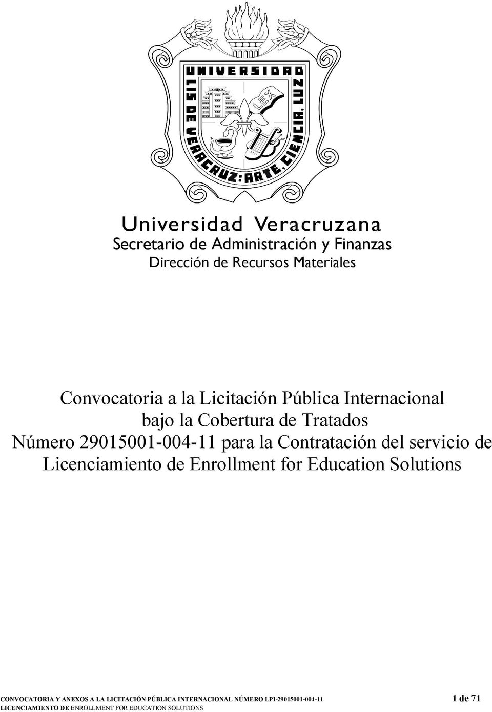 la Contratación del servicio de Licenciamiento de Enrollment for Education Solutions