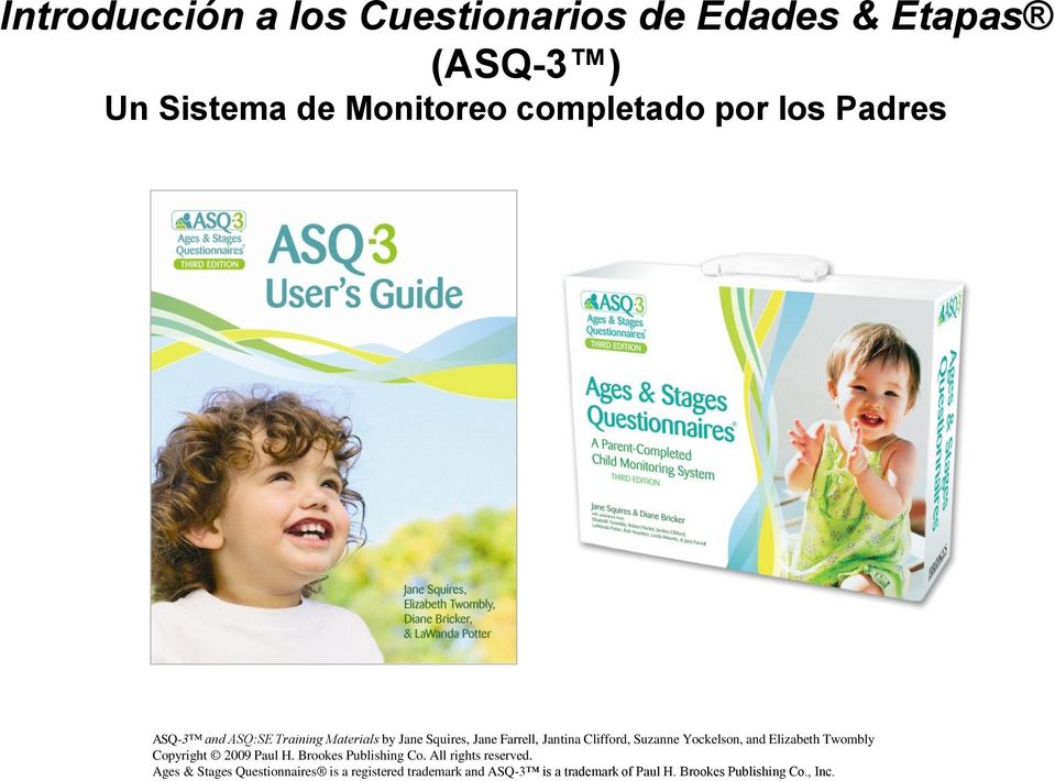 Padres Ages & Stages Questionnaires is a registered