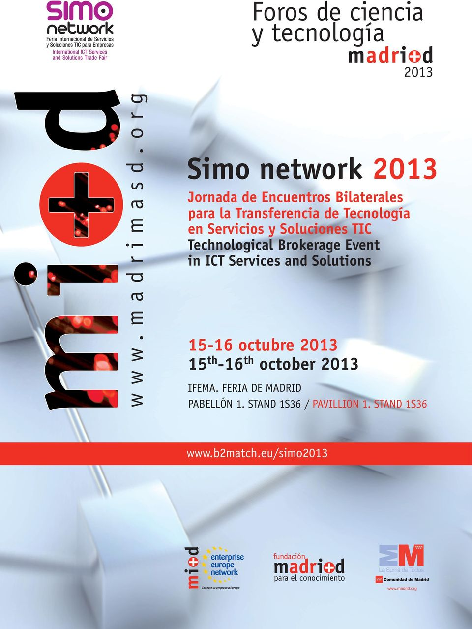 in ICT Services and Solutions 15-16 octubre 2013 15 th -16 th october 2013 IFEMA.