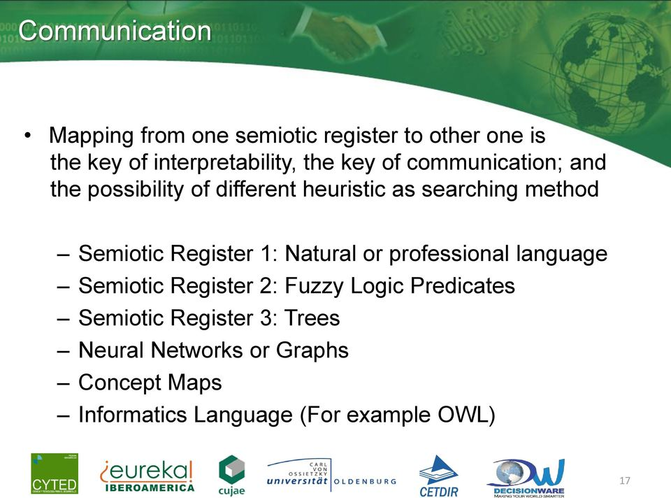 Semiotic Register 1: Natural or professional language Semiotic Register 2: Fuzzy Logic