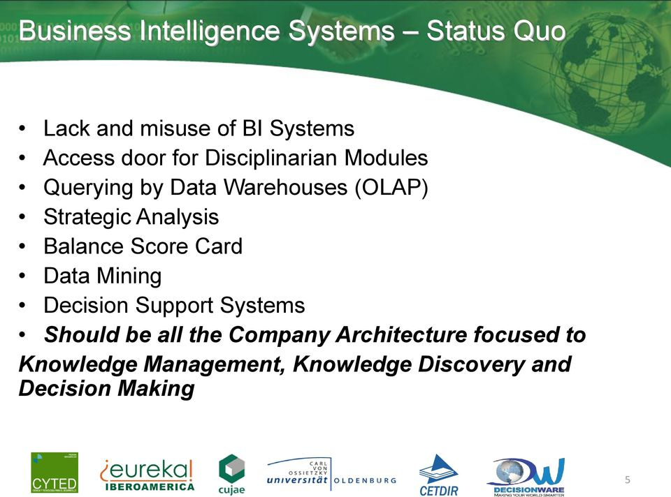 Balance Score Card Data Mining Decision Support Systems Should be all the Company