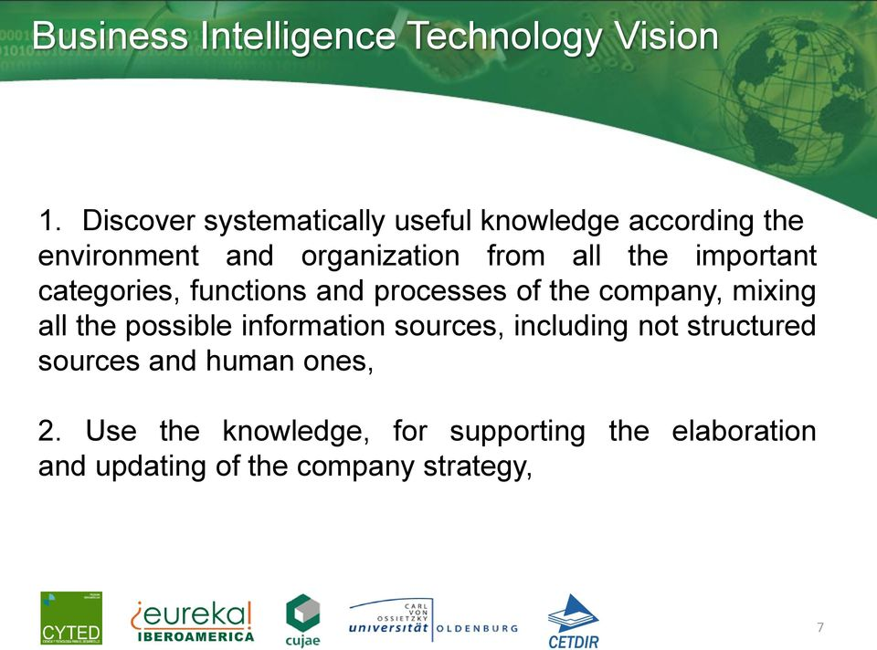 important categories, functions and processes of the company, mixing all the possible