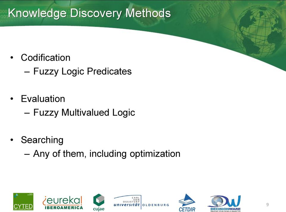 Evaluation Fuzzy Multivalued Logic