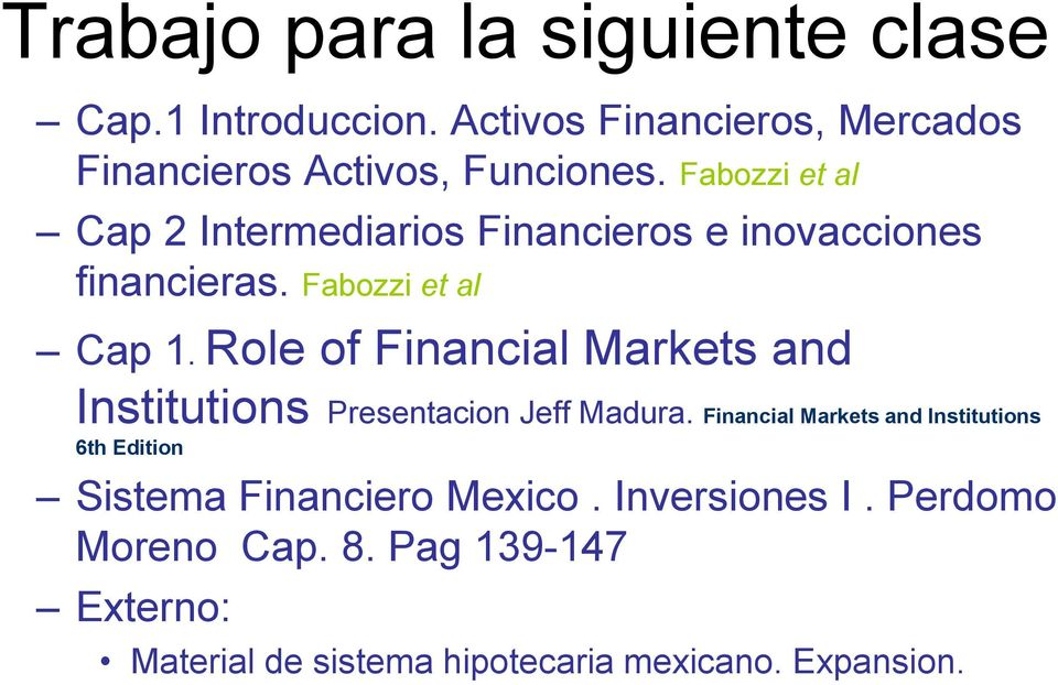 Role of Financial Markets and Institutions Presentacion Jeff Madura.