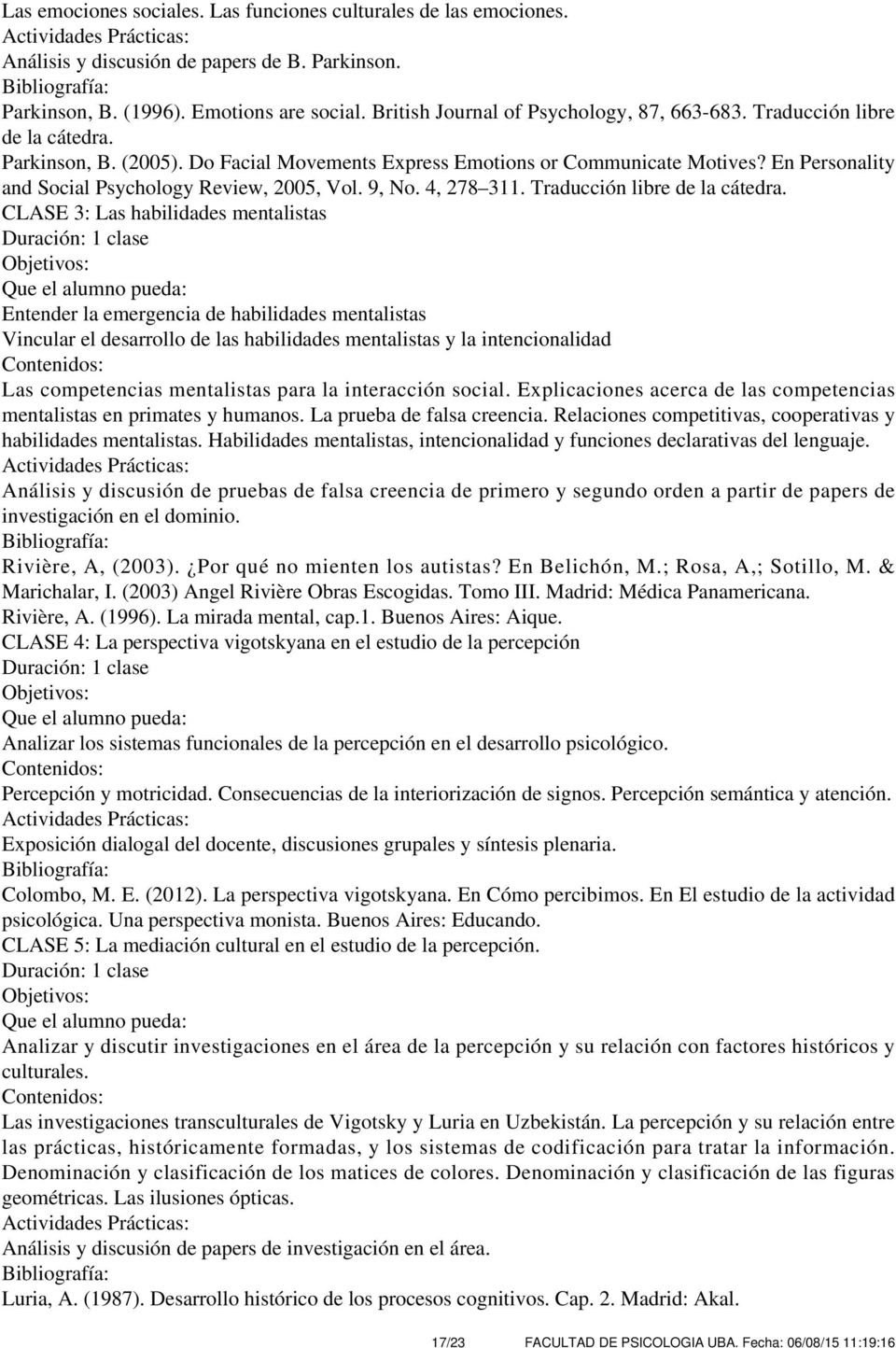 En Personality and Social Psychology Review, 2005, Vol. 9, No. 4, 278 311. Traducción libre de la cátedra.