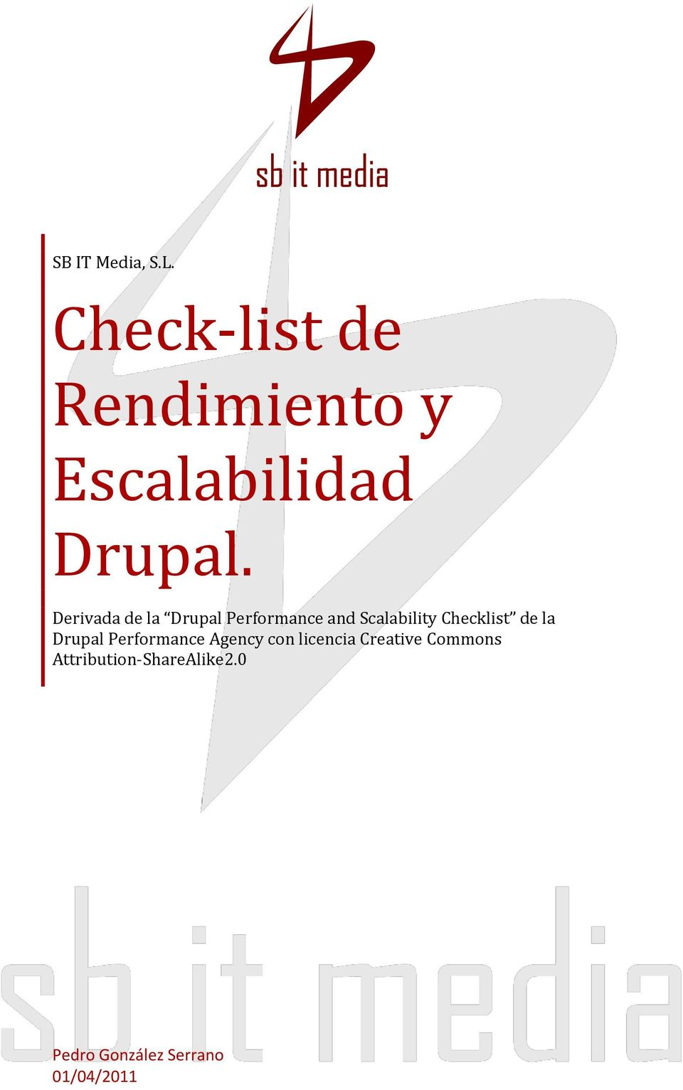 Derivada de la Drupal Performance and Scalability Checklist de