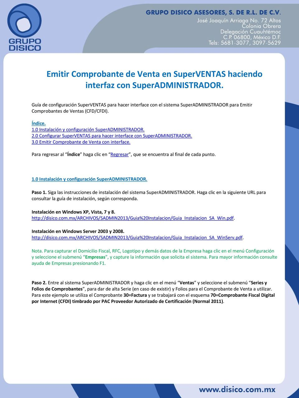 0 Configurar SuperVENTAS para hacer interface con SuperADMINISTRADOR. 3.0 Emitir Comprobante de Venta con interface.