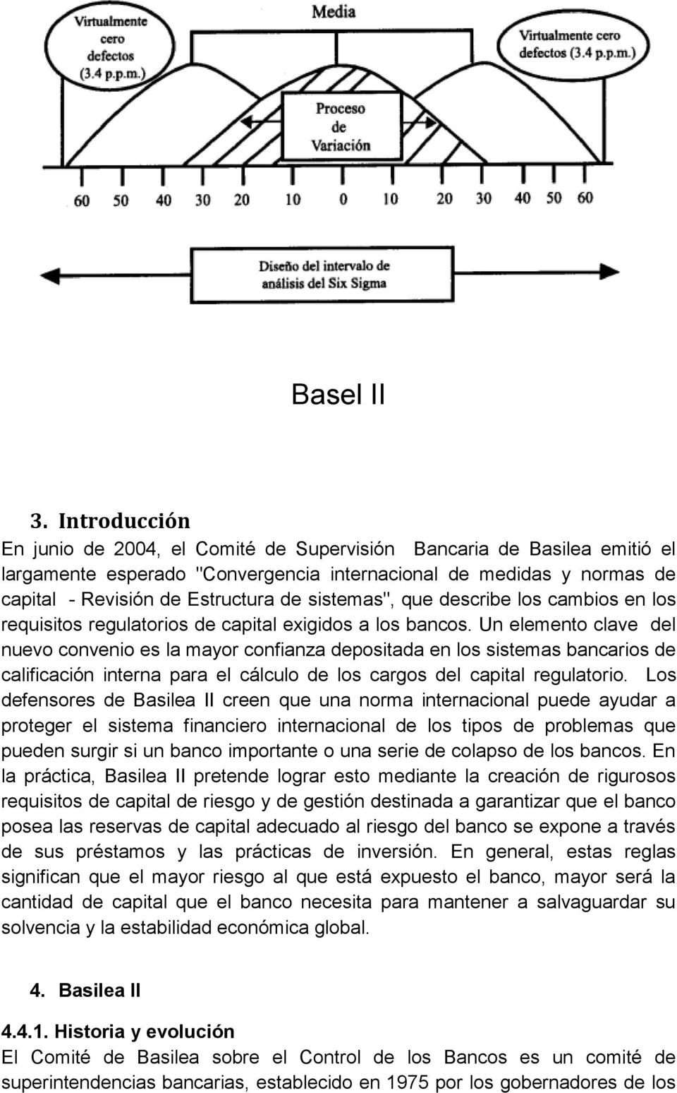 "sistemas"", que describe los cambios en los requisitos regulatorios de capital exigidos a los bancos."
