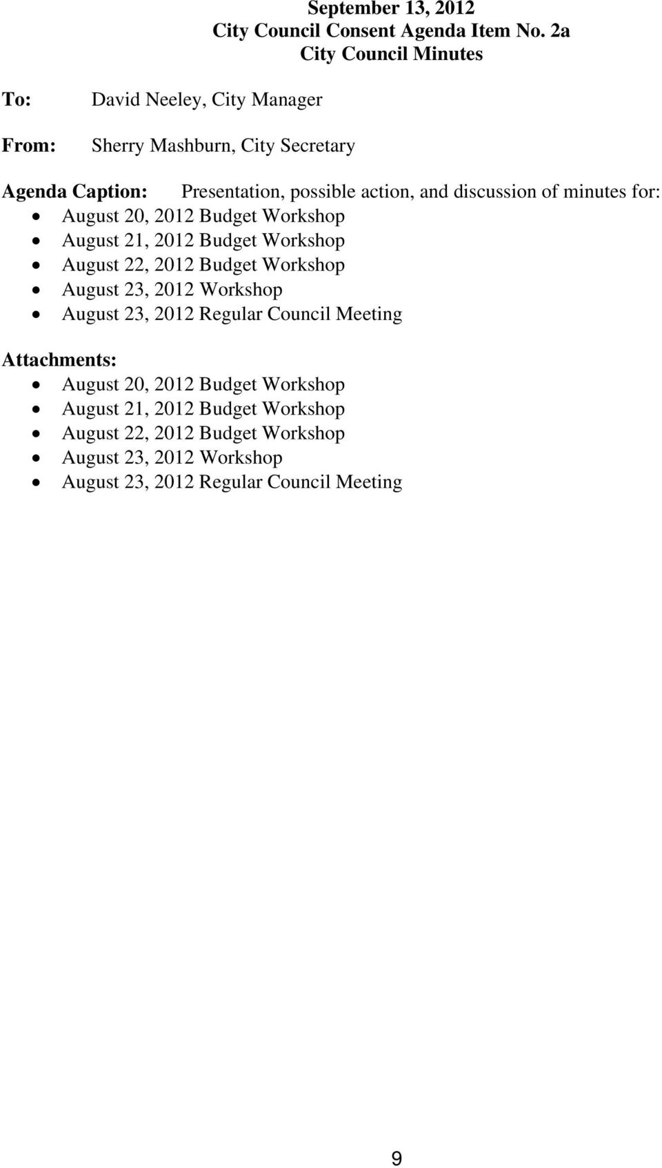 and discussion of minutes for: August 20, 2012 Budget Workshop August 21, 2012 Budget Workshop August 22, 2012 Budget Workshop August 23,