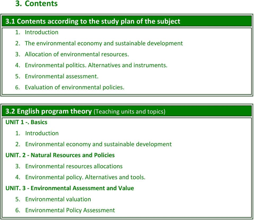 2 English program theory (Teaching units and topics) UNIT 1 -. Basics 1. Introduction 2. Environmental economy and sustainable development UNIT.