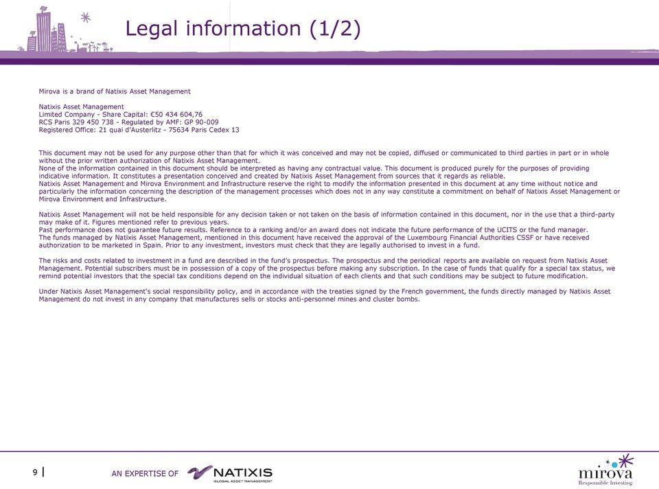 to third parties in part or in whole without the prior written authorization of Natixis Asset Management.