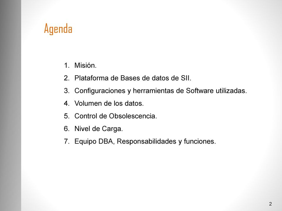 4. Volumen de los datos. 5. Control de Obsolescencia. 6.