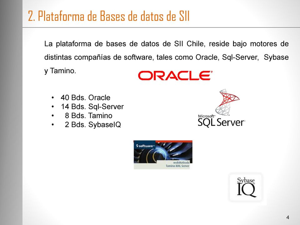 compañías de software, tales como Oracle, Sql-Server, Sybase y