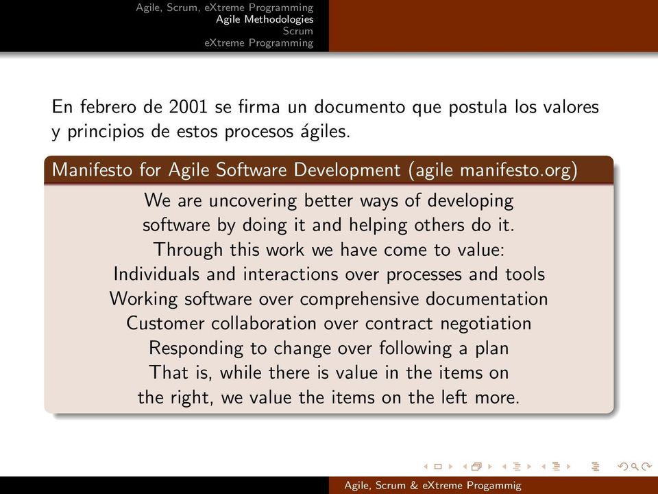 org) We are uncovering better ways of developing software by doing it and helping others do it.