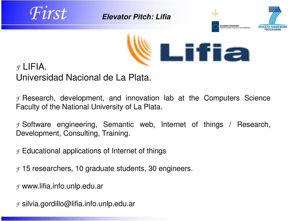 Plata. F Software engineering, Semantic web, Internet of things / Research, Development, Consulting, Training.
