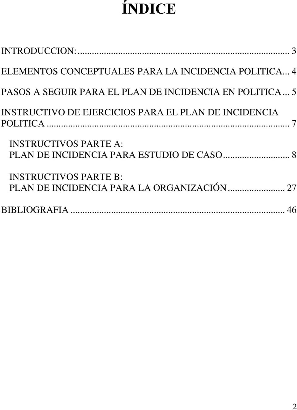 .. 5 INSTRUCTIVO DE EJERCICIOS PARA EL PLAN DE INCIDENCIA POLITICA.