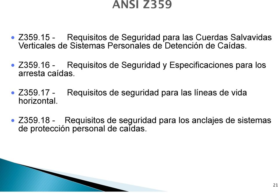 16 - Requisitos de Seguridad y Especificaciones para los arresta caídas. Z359.17 - horizontal.