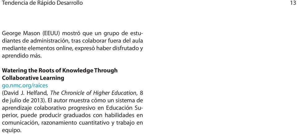 org/raíces (David J. Helfand, The Chronicle of Higher Education, 8 de julio de 2013).