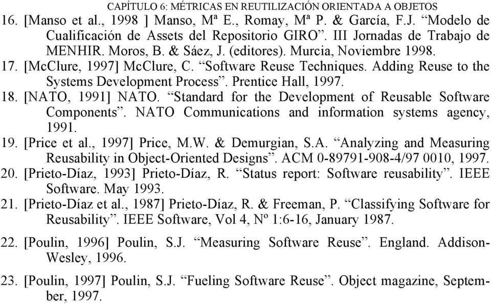 Prentice Hall, 1997. 18. [NATO, 1991] NATO. Standard for the Development of Reusable Software Components. NATO Communications and information systems agency, 1991. 19. [Price et al., 1997] Price, M.W.