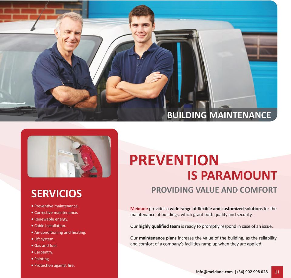 PREVENTION IS PARAMOUNT PROVIDING VALUE AND COMFORT Meidane provides a wide range of flexible and customized solutions for the maintenance of buildings, which grant