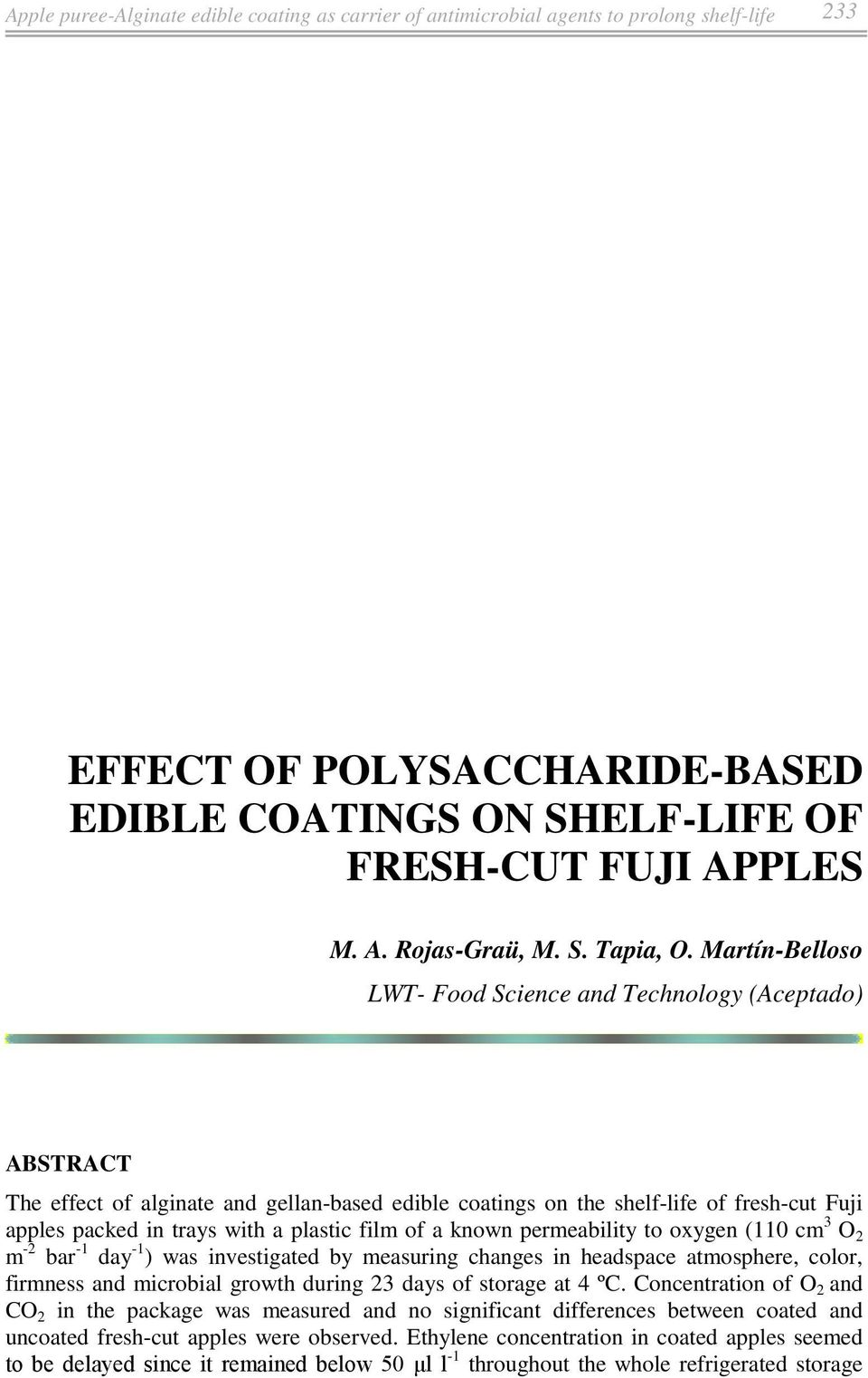 Martín-Belloso LWT- Food Science and Technology (Aceptado) ABSTRACT The effect of alginate and gellan-based edible coatings on the shelf-life of fresh-cut Fuji apples packed in trays with a plastic