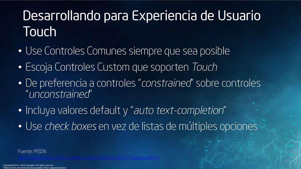 Custom que soporten Touch De preferencia a controles constrained sobre controles unconstrained Incluya valores