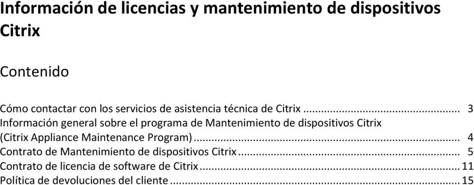 .. 3 Información general sobre el programa de Mantenimiento de dispositivos Citrix (Citrix Appliance