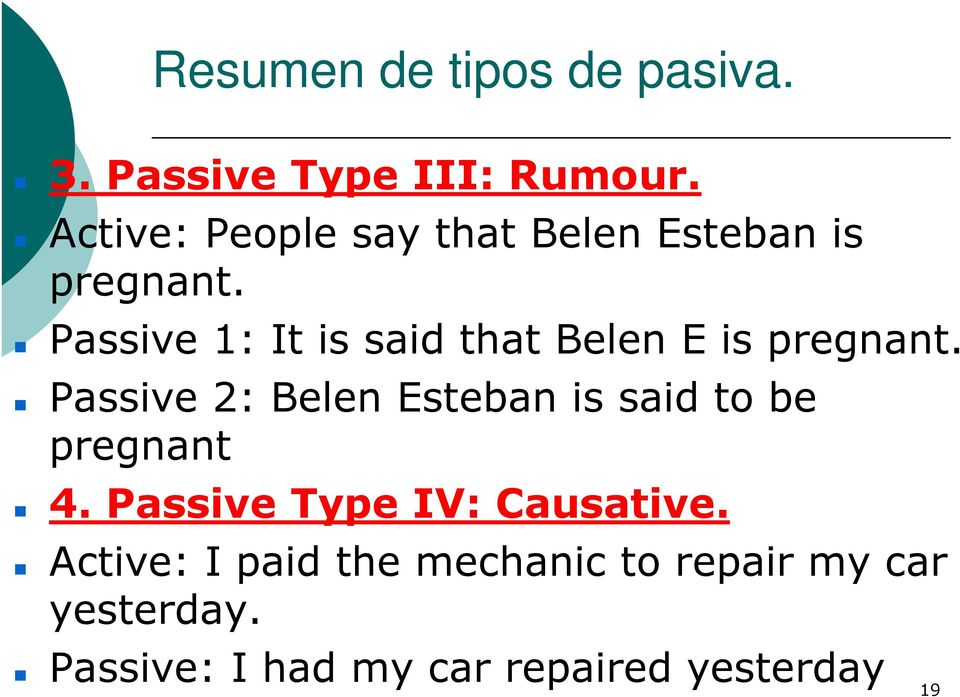 Passive 1: It is said that Belen E is pregnant.
