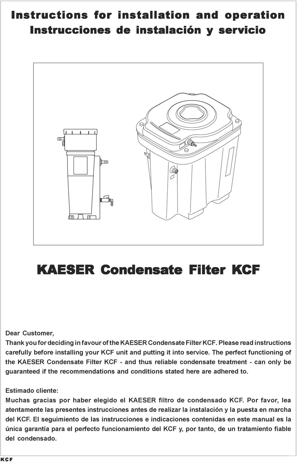 The perfect functioning of the KAESER Condensate Filter - and thus reliable condensate treatment - can only be guaranteed if the recommendations and conditions stated here are adhered to.