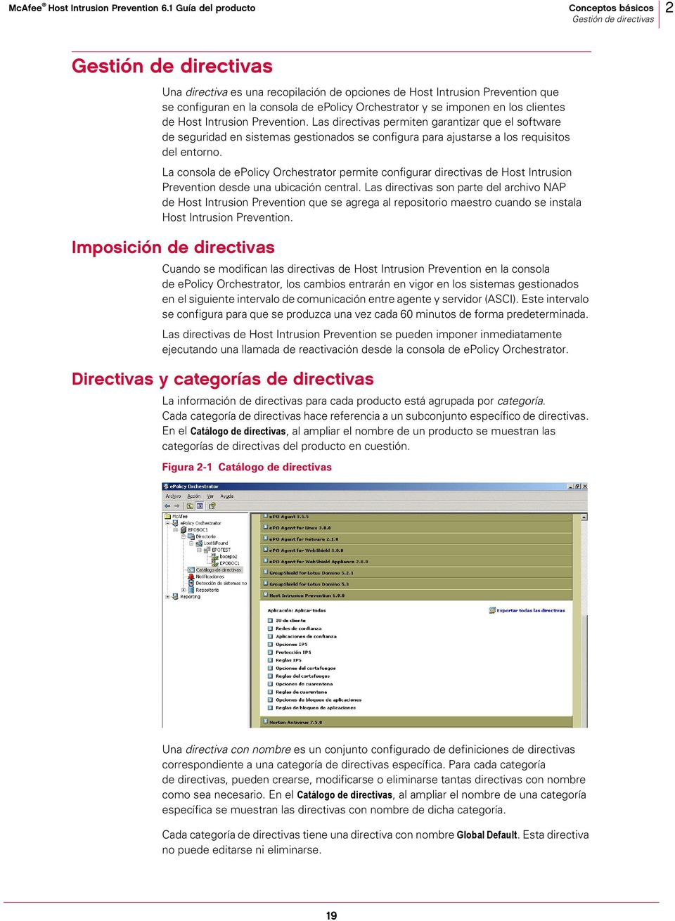 La consola de epolicy Orchestrator permite configurar directivas de Host Intrusion Prevention desde una ubicación central.