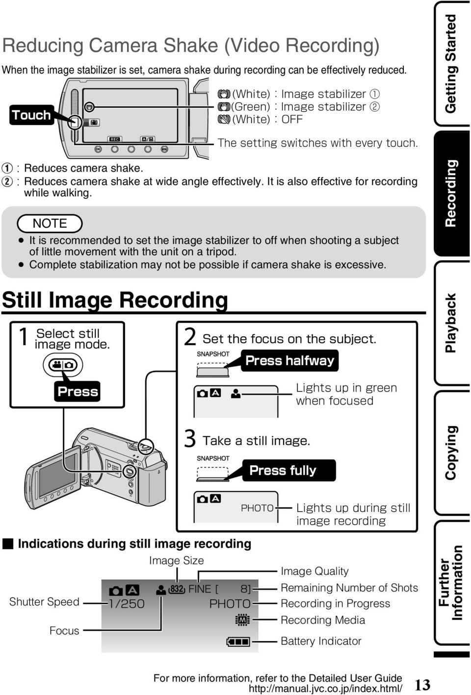stabilization may not be possible if camera shake is excessive Still Image Recording 1 2 Getting Started Recording Playback 3 Copying Indications during still image recording Image Size Shutter Speed