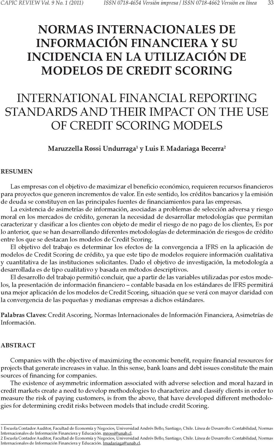 International Financial Reporting Standards and their impact on the use of Credit Scoring Models Maruzzella Rossi Undurraga 1 y Luis F.