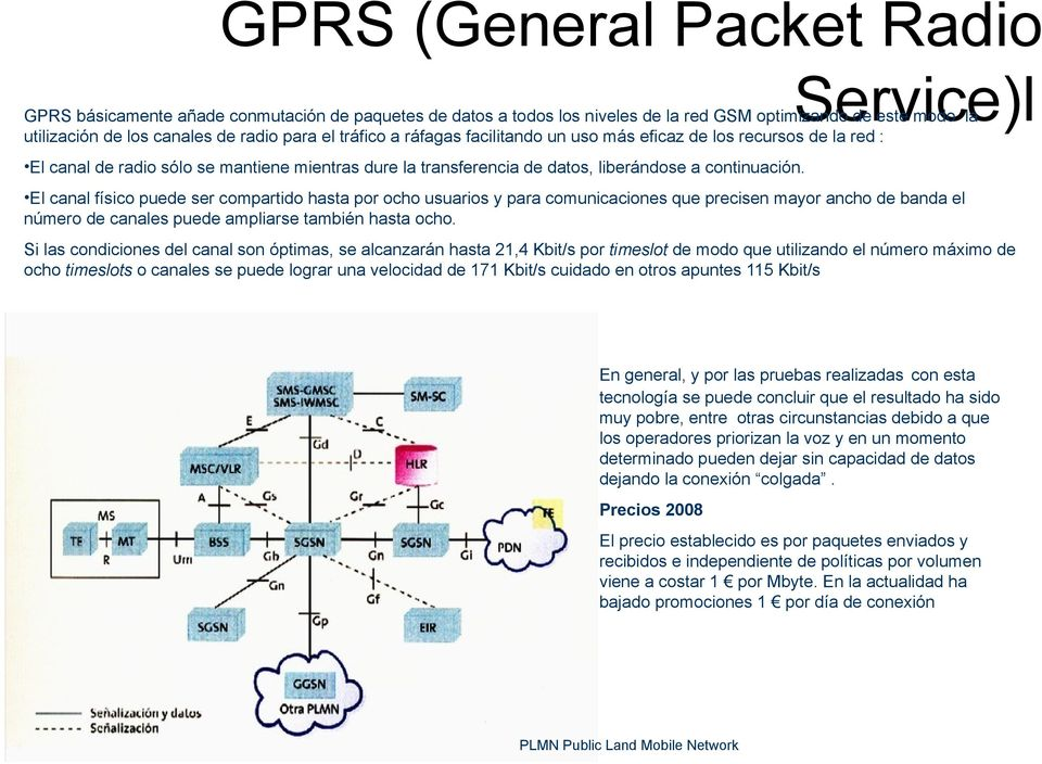 an analysis of the functions of general packet radio service in mobile phones Speech or voice calls are obviously the primary function for the gsm more sophisticated phones gsm general packet radio service was an.