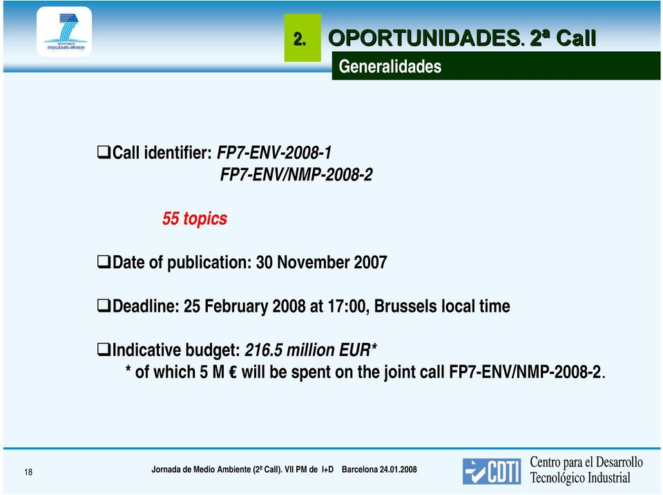 publication: 30 November 2007 Deadline: 25 February 2008 at 7:00, Brussels local time