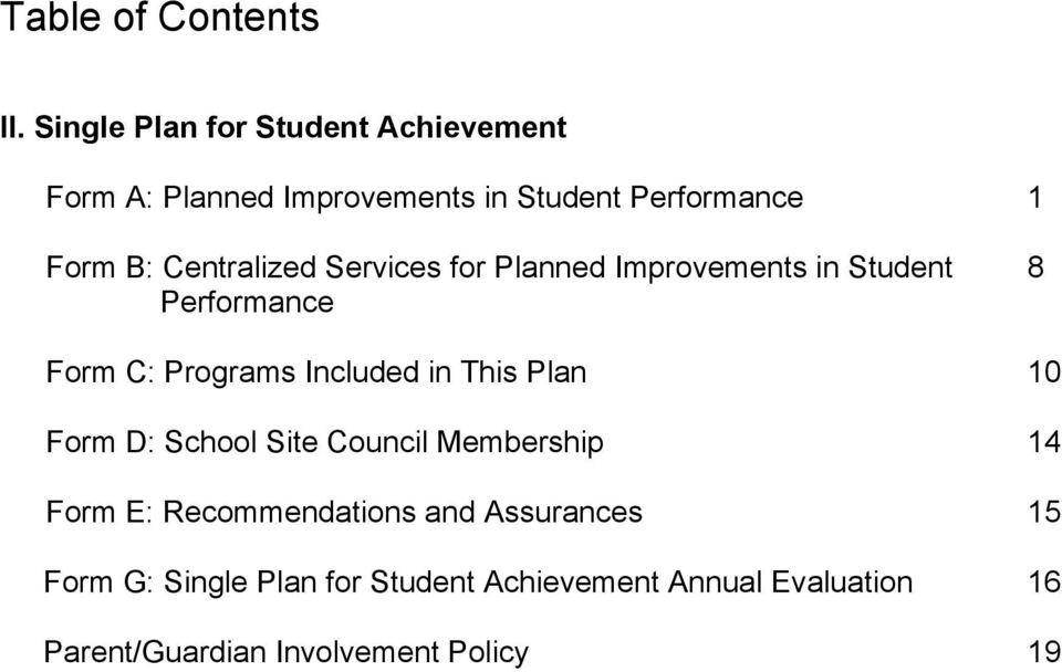 Centralized Services for Planned Improvements in Student Performance 8 Form C: Programs Included in This
