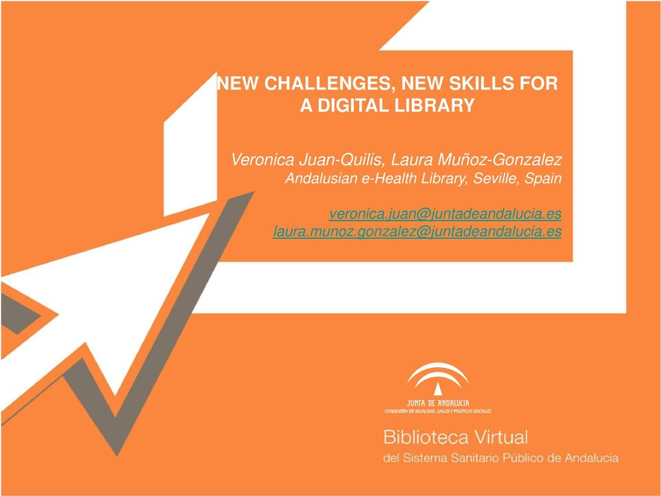Andalusian e-health Library, Seville, Spain veronica.