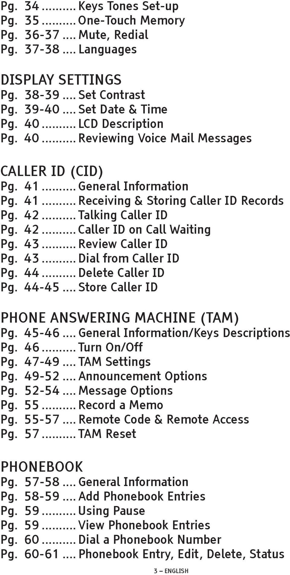 43... Review Caller ID Pg. 43... Dial from Caller ID Pg. 44... Delete Caller ID Pg. 44-45... Store Caller ID PHONE ANSWERING MACHINE (TAM) Pg. 45-46... General Information/Keys Descriptions Pg. 46.