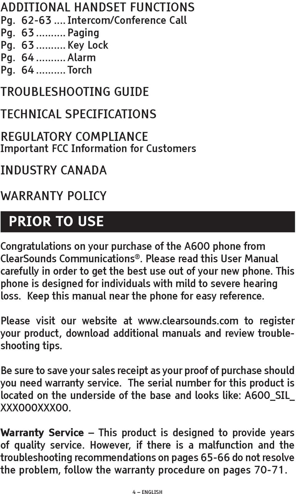 .. Torch TROUBLESHOOTING GUIDE TECHNICAL SPECIFICATIONS REGULATORY COMPLIANCE Important FCC Information for Customers INDUSTRY CANADA WARRANTY POLICY PRIOR TO USE Congratulations on your purchase of